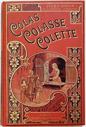 Colas, Colasse, Colette. Illustrations de P.Avril, Noel Saunier, Léandre, Loewitz.: SIMON, ...