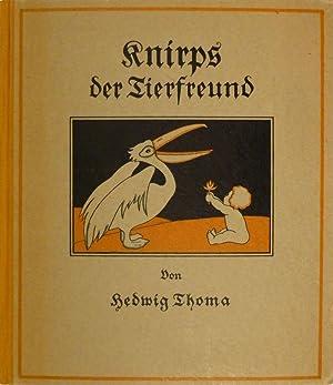 Knirps der Tierfreund. Ein Bilderbuch von Hedwig Thoma. Mit Reimen von Stora Max.: THOMA, Hedwig.