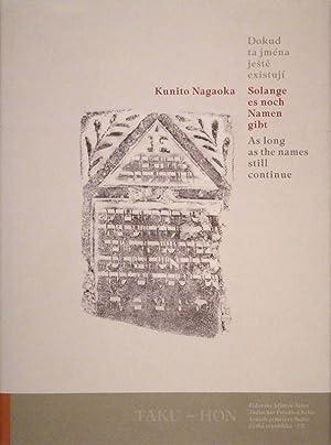 Dokud ta jména jeste existuji / Solange: NAGAOKA, Kunito.