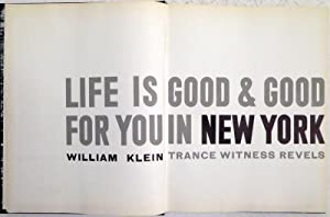 Life is Good & Good For You in New York: Trance Witness Revels.