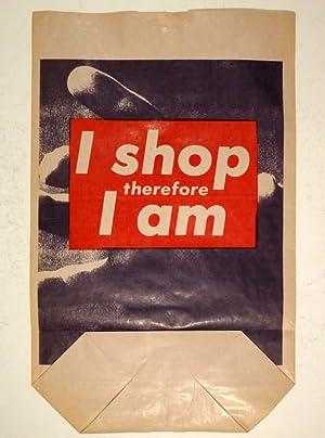 """I shop therefore I am"""". (1990). Schwarz: KRUGER, BARBARA (Newark,"""
