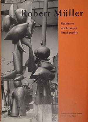 Robert Müller. Skulpturen, Zeichnungen, Druckgraphik.: M�LLER - WISMER, Beat (Hrsg.).