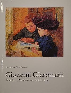 Giovanni Giacometti. Werkkatalog der Gemälde. 2 Bde.: GIACOMETTI, G. - MÜLLER, Paul / Viola ...
