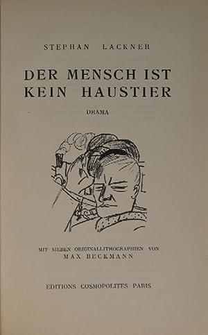 Der Mensch ist kein Haustier. Drama. Mit 7 Originallithographien von Max Beckmann.: BECKMANN - ...