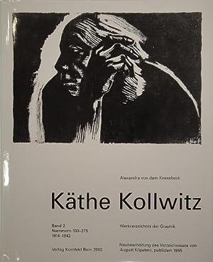 Käthe Kollwitz. Werkverzeichnis der Graphik. Neubearbeitung des Verzeichnisses von August ...