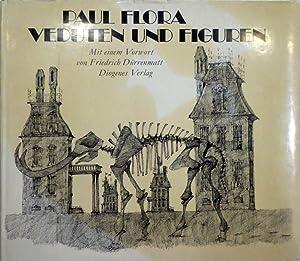Veduten und Figuren. Vorwort von Friedrich Dürrenmatt.: FLORA, Paul.
