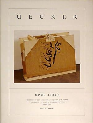 Günther Uecker. Opus Liber. Verzeichnis der bibliophilen Bücher und Werke. Catalogue of ...