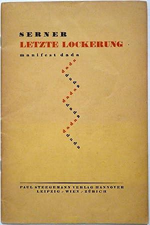 Letzte Lockerung. manifest dada.: SERNER, Walter.