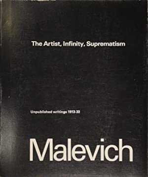 The Artist, Infinity, Suprematism. Unpublished writings 1913-33. Vol. IV. Translated by Xenia ...