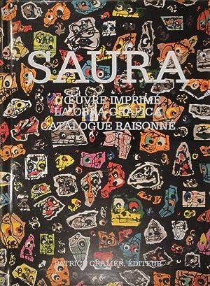 Antonio Saura. L'oeuvre imprimé - La obra gráfica. Catalogue raisonné. ...