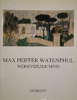 Max Peiffer Watenpuhl. Werkverzeichnis. Band I. Gemälde - Aquarelle. Geleitwort von Bernhard ...