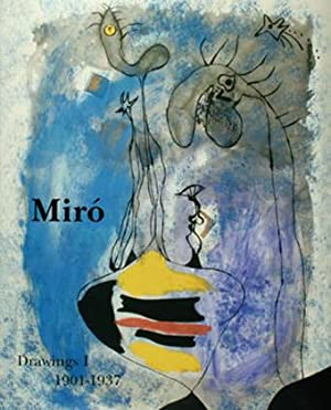 Miró. Catalogue raisonné. Drawings I. 1901-1937.: MIRO - DUPIN, Jacques & Ariane ...