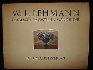 Oelgemälde - Pastelle - Wandbilder. Einführung von Ernst Kreidolf.: LEHMANN, W.L.