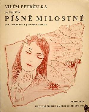 Pisne Milostné (Liebeslieder). Pro stredni hlas s pruvodem klaviru. Op. 35.: TOYEN - PETRZELKA, ...