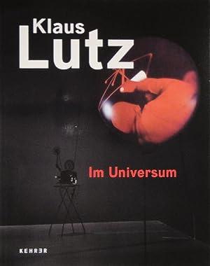 Klaus Lutz. Im Universum / In the Universe.: LUTZ - STRAUSS, Dorothea (Hrsg. / Ed.).