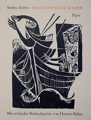 Noah und seine Kinder. Mit sechzehn Holzschnitten von Hansen-Bahia.: HANSEN-BAHIA - ANDRES, Stefan.