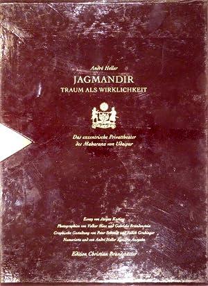 Jagmandir. Traum als Wirklichkeit. Das exzentrische Privattheater des Maharana von Udaipur. Essay ...