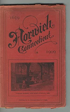 Norwich, the rose of New England. Official program of 250th anniversary of the founding of the town...