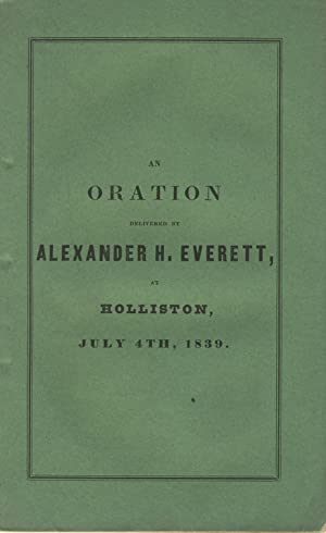An oration delivered at Holliston, Mass. on the Fourth of July, 1839, at the request of the ...