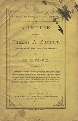 Popular use and benefits of standard phonography. A lecture by Charles A. Sumner. Delivered in Da...