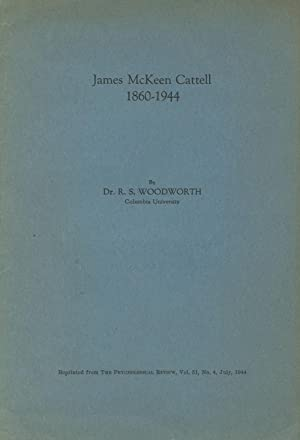 James McKeen Cattell, 1860-1944 [cover title]: WOODWORTH, R[OBERT] S
