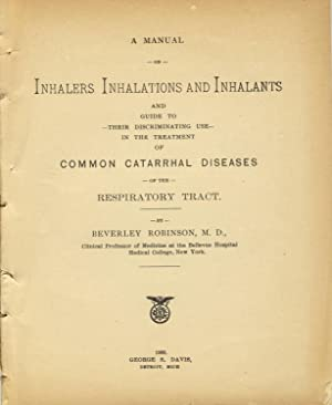 A manual on inhalers, inhalations and inhalants and guide to their discriminating use in the ...