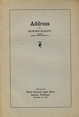 Address by Howard Elliott, president, Northern Pacific Railway Co. Delivered at the Third Nationa...