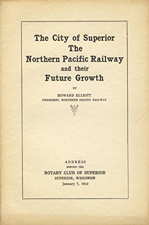 The city of Superior, the Northern Pacific Railway and their growth: ELLIOTT, HOWARD