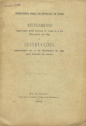 Regulamento approvado pelo decreto no. 1164 de 9 de Dezembro de 1892 e instruccoes approvadas em 17...
