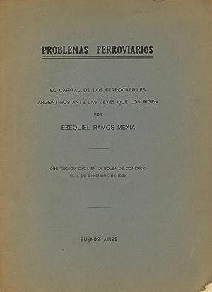 Problemas ferroviarios: El capital de los ferrocarriles argentinos ante las leyes que los rigen. ...