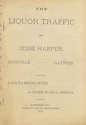 The liquor traffic. A sin to drink, a crime to sell spirits