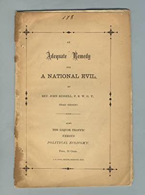 An adequate remedy for a national evil. Third edition. Also The liquor traffic versus political e...