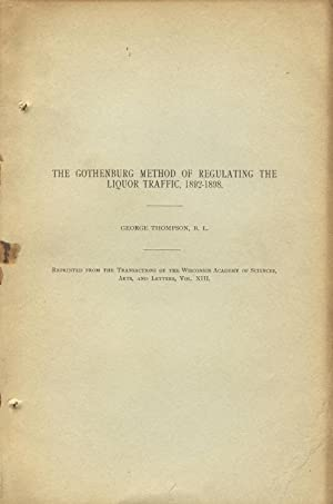 The Gothenburg method of regulating the liquor traffic, 1892-1898 [cover title]