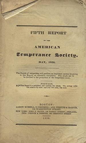 Fifth report of the American Temperance Society, presented at the meeting in Boston, May, 1832