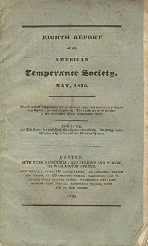 Eighth report of the American Temperance Society, presented at the meeting in Boston, May, 1835