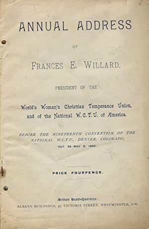 Annual address of Frances E. Willard, president of the World's Woman's Christian Temperance Union...