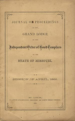 Journal of proceedings of the Grand Lodge of the Independent Order of Good Templars of the state of...