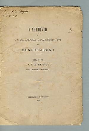 L'archivio e la biblioteca de' manoscritti di Monte-Cassino. Relazione a S. E. il ...