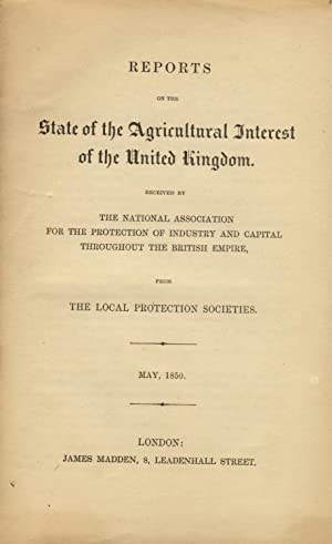Reports on the state of the agricultural interest of the United Kingdom. May, 1850