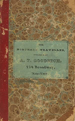 The northern traveller; containing the routes to Niagara, Quebec, and the Springs, with a tour of...