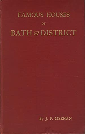 Famous houses of Bath & district. With an appreciative introduction by the marquess of Dufferin...