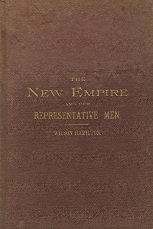 The new empire and her representative men; or, The Pacific Coast, its farms, mines, vines, wines, ...