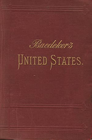 The United States, with an excursion into Mexico: Handbook for travellers. Edited by Karl Baedeke...