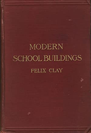 Modern school buildings, elementary and secondary: CLAY, FELIX