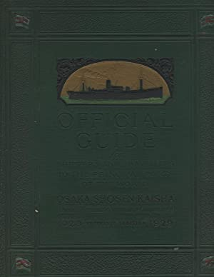 Official guide for shippers & travellers to the principal ports of the world. By the Osaka ...
