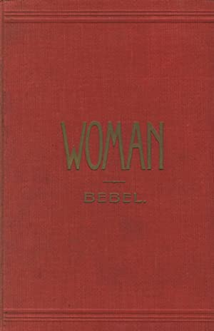 Woman in the past, present and future: BEBEL, AUGUST