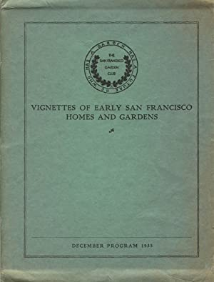 Vignettes of early San Francisco homes and gardens. Compiled by Mrs. Silas H. Palmer and read by ...