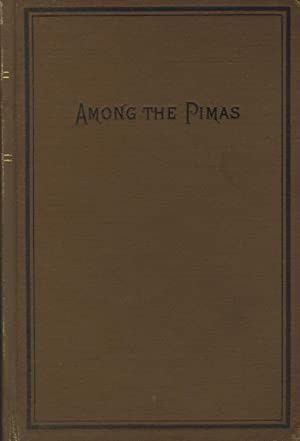 Among the Pimas; or, The mission to the Pima and Maricopa Indians: COOK, CHARLES H., and others]