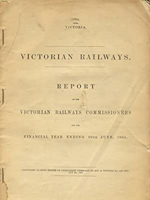 Report of the Victorian Railways commissioners for the financial year ending 30th June 1904: ...