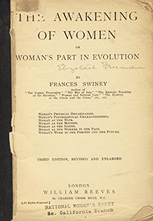 The awakening of women; or, Woman's part in evolution. Third edition, revised and enlarged: ...